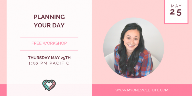 Planning Your Day Free Workshop | One Sweet Life