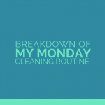Breakdown of Monday Cleaning Routine | One Sweet Life | Cleaning Routine | Cleaning Motivation