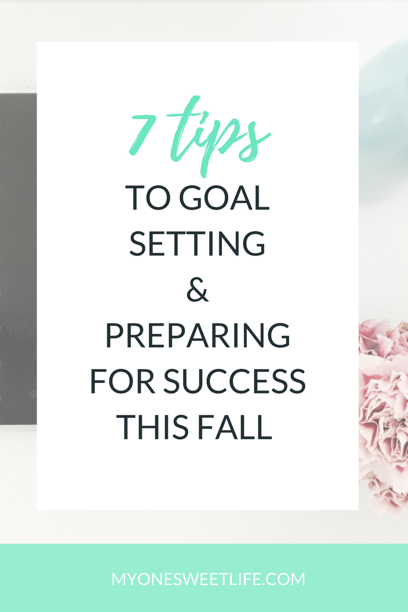Goal Setting and Preparing for Success This Fall | Fall Goals